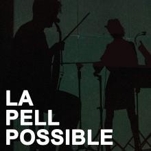 """Cartell """"La pell possible"""""""