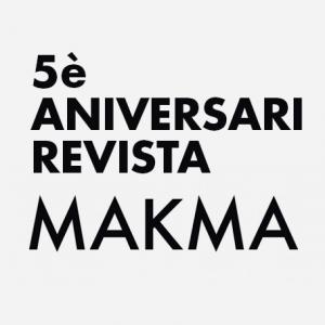 Quint aniversari de la Revista MAKMA
